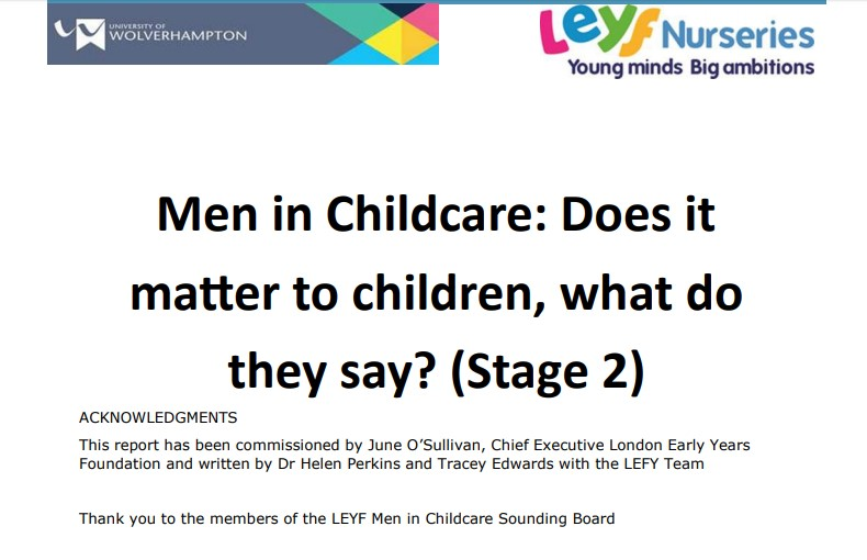 https://www.leyf.org.uk/wp-content/uploads/2019/02/Men-in-Childcare-stage-2-Final-v7-JO-HP-TE-compressed.pdf